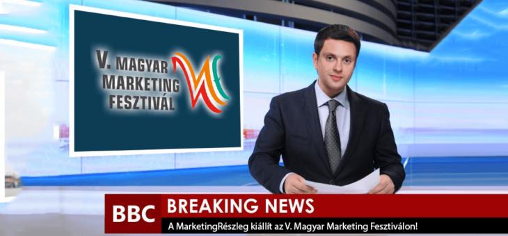 Ott leszünk az V. Magyar Marketing Fesztiválon!